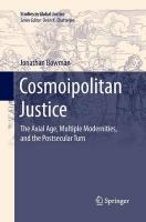 Cosmoipolitan Justice: The Axial Age, Multiple Modernities, and the Postsecular Turn 2015 1st ed. 2015