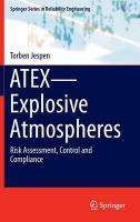 ATEX-Explosive Atmospheres: Risk Assessment, Control and Compliance 2016 1st ed. 2016