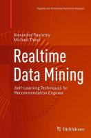 Realtime Data Mining: Self-Learning Techniques for Recommendation Engines Softcover reprint of the original 1st ed. 2013