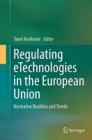 Regulating eTechnologies in the European Union: Normative Realities and Trends Softcover reprint of the original 1st ed. 2014