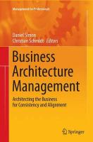 Business Architecture Management: Architecting the Business for Consistency and Alignment 2015 Softcover reprint of the original 1st ed. 2015