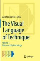 Visual Language of Technique: Volume 1 - History and Epistemology Softcover reprint of the original 1st ed. 2015, Volume 1, History and Epistemology