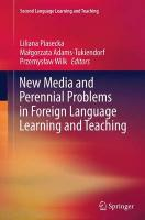New Media and Perennial Problems in Foreign Language Learning and Teaching Softcover reprint of the original 1st ed. 2015