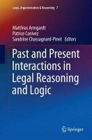 Past and Present Interactions in Legal Reasoning and Logic Softcover reprint of the original 1st ed. 2015
