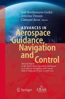 Advances in Aerospace Guidance, Navigation and Control: Selected Papers of the Third CEAS Specialist Conference on Guidance,   Navigation and Control held in Toulouse Softcover reprint of the original 1st ed. 2015