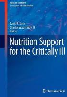 Nutrition Support for the Critically Ill Softcover reprint of the original 1st ed. 2016
