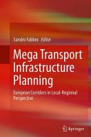 Mega Transport Infrastructure Planning: European Corridors in Local-Regional Perspective Softcover reprint of the original 1st ed. 2015