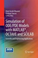 Simulation of ODE/PDE Models with MATLAB (R), OCTAVE and SCILAB: Scientific and Engineering Applications Softcover reprint of the original 1st ed. 2014