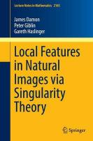 Local Features in Natural Images via Singularity Theory 1st ed. 2016