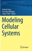 Modeling Cellular Systems 1st ed. 2017