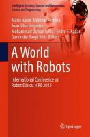 World with Robots: International Conference on Robot Ethics: ICRE 2015 2017 1st ed. 2017