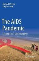 AIDS Pandemic: Searching for a Global Response 2017 1st ed. 2018