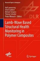 Lamb-Wave Based Structural Health Monitoring in Polymer Composites 2018 1st ed. 2018