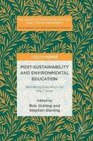 Post-Sustainability and Environmental Education: Remaking Education for the Future 2017 1st ed. 2017