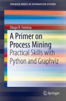 Primer on Process Mining: Practical Skills with Python and Graphviz 2017 1st ed. 2017