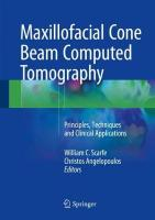 Maxillofacial Cone Beam Computed Tomography: Principles, Techniques and Clinical Applications 1st ed. 2017