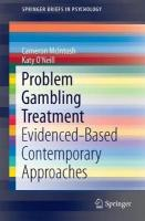 Evidence-Based Treatments for Problem Gambling: Evidenced-Based Contemporary Approaches 2017 1st ed. 2017