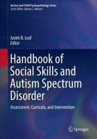 Handbook of Social Skills and Autism Spectrum Disorder: Assessment, Curricula, and Intervention 1st ed. 2017