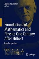 Foundations of Mathematics and Physics One Century After Hilbert: New Perspectives 1st ed. 2018