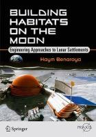 Building Habitats on the Moon: Engineering Approaches to Lunar Settlements 1st ed. 2018