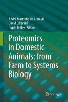 Proteomics in Domestic Animals: from Farm to Systems Biology 1st ed. 2018