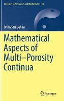 Mathematical Aspects of Multi-Porosity Continua 1st ed. 2017