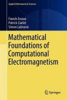 Mathematical Foundations of Computational Electromagnetism 1st ed. 2018