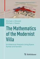 Mathematics of the Modernist Villa: Architectural Analysis Using Space Syntax and Isovists 1st ed. 2018