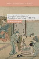 Knowledge, Power, and Women's Reproductive Health in Japan, 1690-1945 1st ed. 2018
