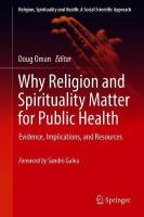 Why Religion and Spirituality Matter for Public Health: Evidence, Implications, and Resources 1st ed. 2018