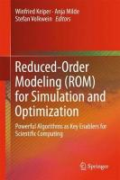Reduced-Order Modeling (ROM) for Simulation and Optimization: Powerful Algorithms as Key Enablers for Scientific Computing 1st ed. 2018