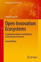 Open Innovation Ecosystems: Creating New Value Constellations in the Financial Services 2nd ed. 2018