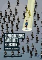 Democratizing Candidate Selection: New Methods, Old Receipts? 1st ed. 2018