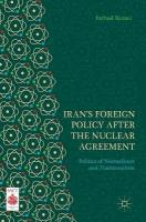 Iran's Foreign Policy After the Nuclear Agreement: Politics of Normalizers and Traditionalists 1st ed. 2019