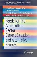 Feeds for the Aquaculture Sector: Current Situation and Alternative Sources 1st ed. 2018