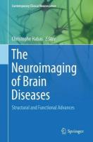 Neuroimaging of Brain Diseases: Structural and Functional Advances 1st ed. 2018