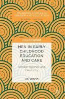 Men in Early Childhood Education and Care: Gender Balance and Flexibility 1st ed. 2018