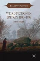 Weird Fiction in Britain 1880-1939 1st ed. 2018
