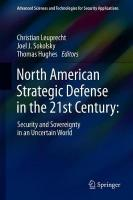 North American Strategic Defense in the 21st Century:: Security and Sovereignty in an Uncertain World 1st ed. 2018