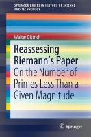 Reassessing Riemann's Paper: On the Number of Primes Less Than a Given Magnitude 1st ed. 2018