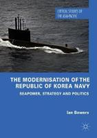 Modernisation of the Republic of Korea Navy: Seapower, Strategy and Politics 1st ed. 2019