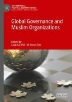 Global Governance and Muslim Organizations 1st ed. 2019