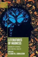 Literatures of Madness: Disability Studies and Mental Health 1st ed. 2018