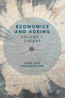 Economics and Ageing: Volume I: Theory 1st ed. 2018