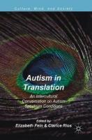 Autism in Translation: An Intercultural Conversation on Autism Spectrum Conditions 1st ed. 2018