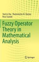Fuzzy Operator Theory in Mathematical Analysis 1st ed. 2018