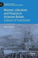 Women, Literature and Finance in Victorian Britain: Cultures of Investment 1st ed. 2018