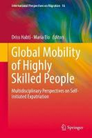Global Mobility of Highly Skilled People: Multidisciplinary Perspectives on Self-initiated Expatriation 1st ed. 2019