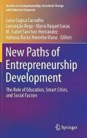 New Paths of Entrepreneurship Development: The Role of Education, Smart Cities, and Social Factors 1st ed. 2019