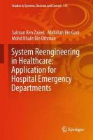 System Reengineering in Healthcare: Application for Hospital Emergency   Departments 1st ed. 2019